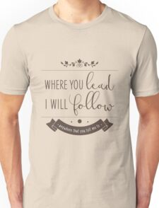 if you're out on the road Unisex T-Shirt