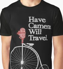 Have Camera Will Travel T-shirts & Gifts Graphic T-Shirt