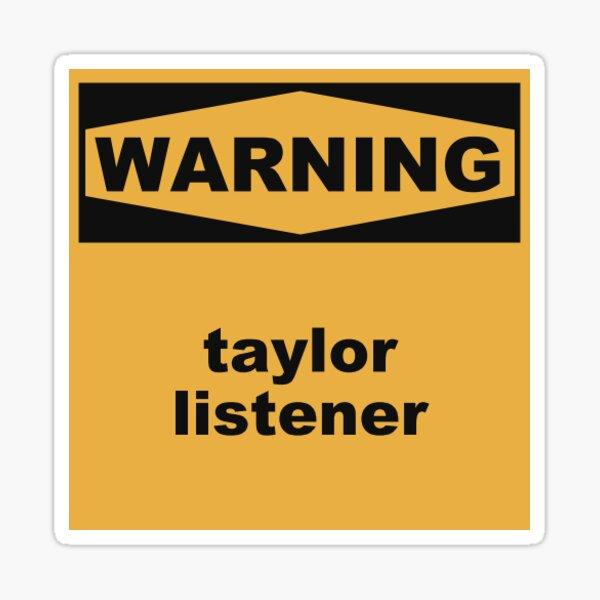 Warning Taylor Listener Sticker