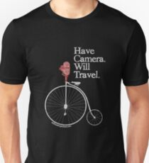 Have Camera Will Travel T-shirts & Gifts Unisex T-Shirt