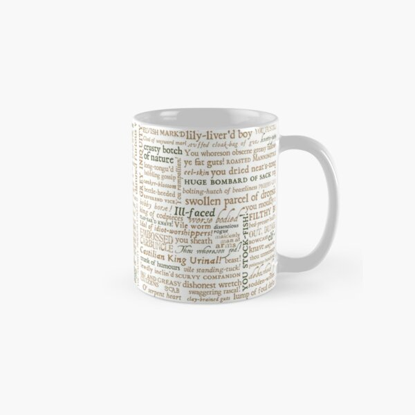 Shakespeare's Insults Collection - Revised Edition (by incognita) Classic Mug