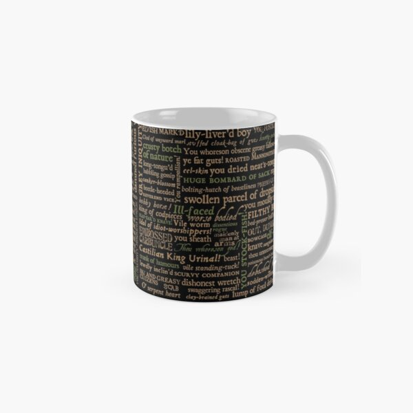 Shakespeare Insults Dark - Revised Edition (by incognita) Classic Mug