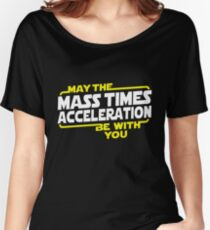 Star Wars - May the Mass x Acceleration Be With You Women's Relaxed Fit T-Shirt