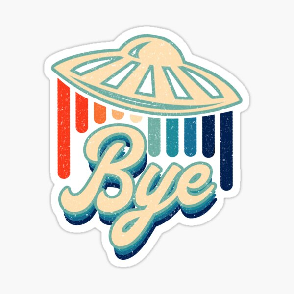 "UFO ""Bye"" Retro 70s Style Glossy Sticker"
