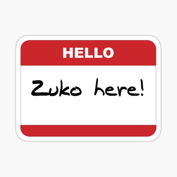Hello! Zuko here! Sticker