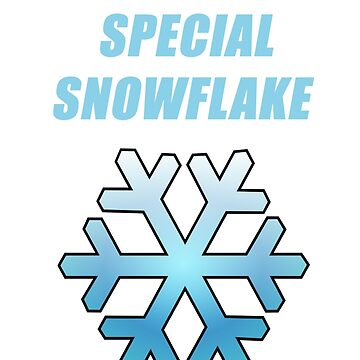 i'm a special snowflake by Aid3lis