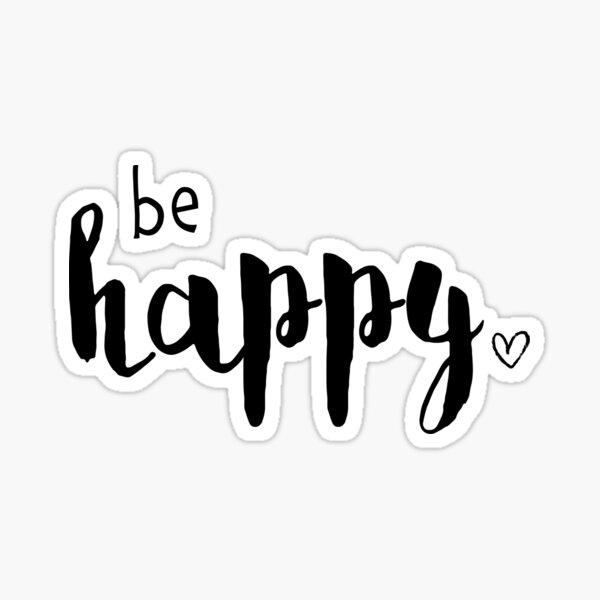 be happy Motivationsspruch Text Schrift Sticker
