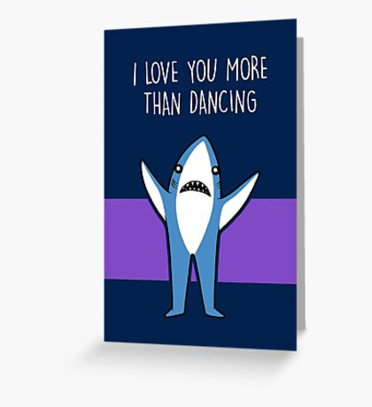 I Love You More Than Dancing Greeting Card