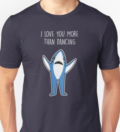 I Love You More Than Dancing T-Shirt
