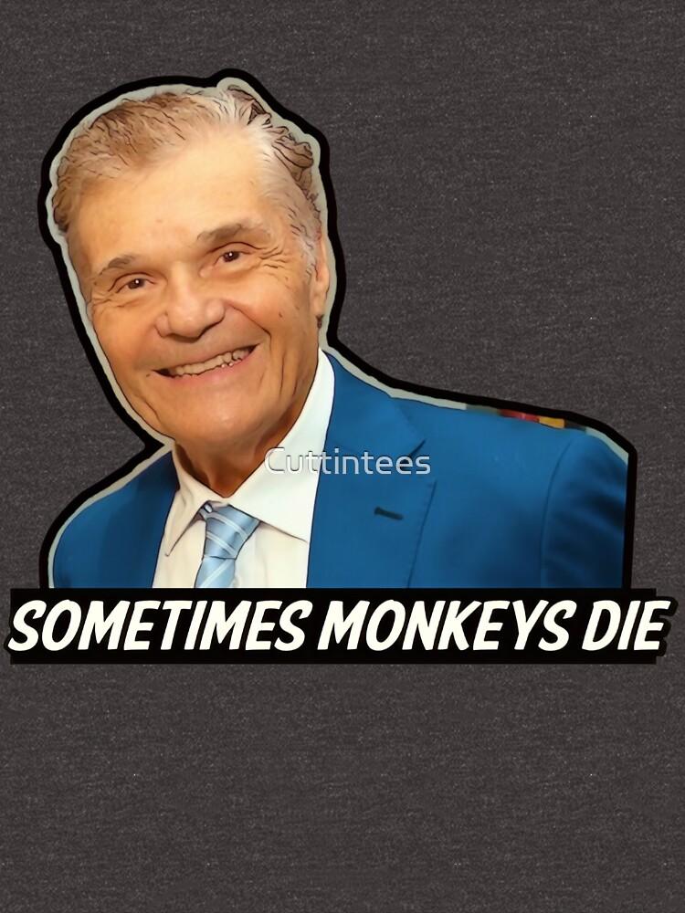 "Fred Willard ""Sometimes Monkeys Die"" by Cuttintees"