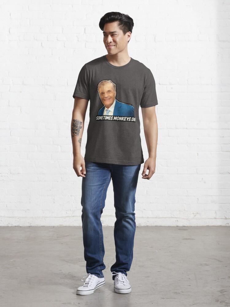 "Alternate view of Fred Willard ""Sometimes Monkeys Die"" Essential T-Shirt"