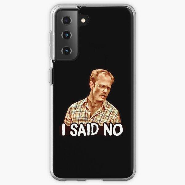 I SAID NO - Henry, Wet Hot American Summer  Samsung Galaxy Soft Case