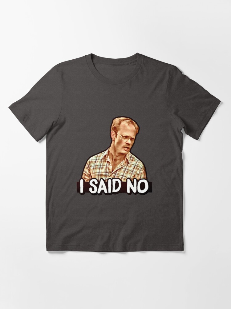Alternate view of I SAID NO - Henry, Wet Hot American Summer  Essential T-Shirt