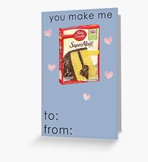 You Make Me... Funny Valentines Card Greeting Card