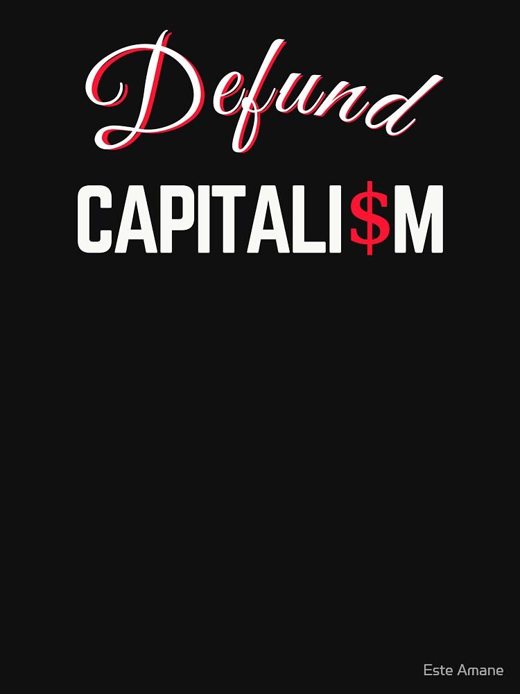 Defund Capitalism by madalynwilliams
