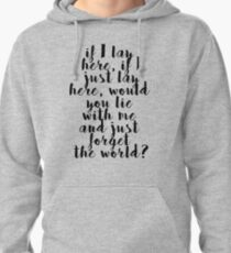 If I lay here Pullover Hoodie