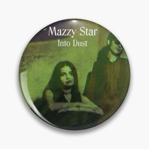 Mazzy Star - Into Dust Cover Pin