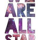 We Are All Starstuff by akshevchuk