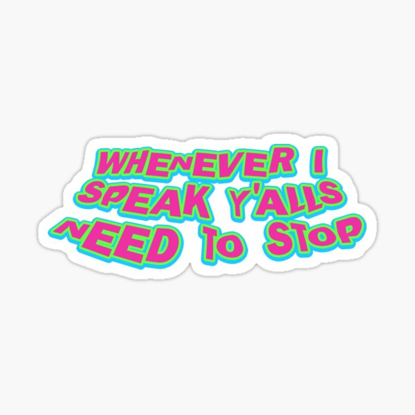 y'alls need to stop (freakshow pack) Sticker