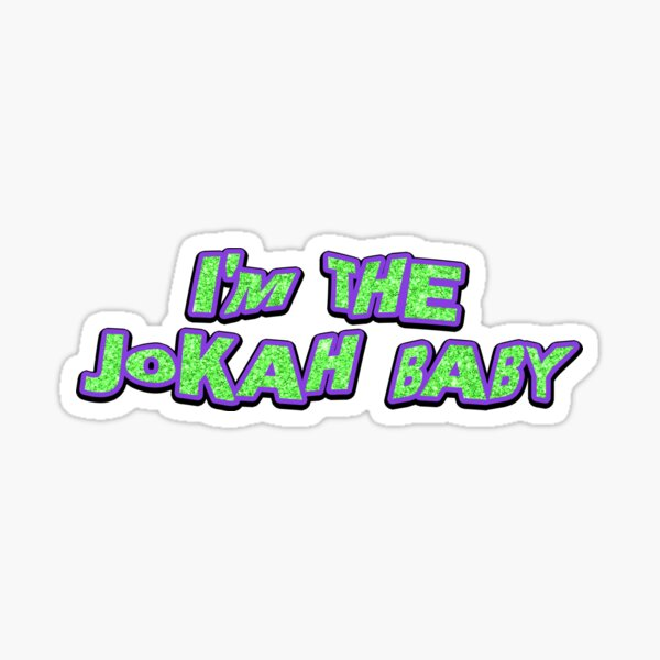 IM THE JOKAH BABY (freakshow pack) Sticker