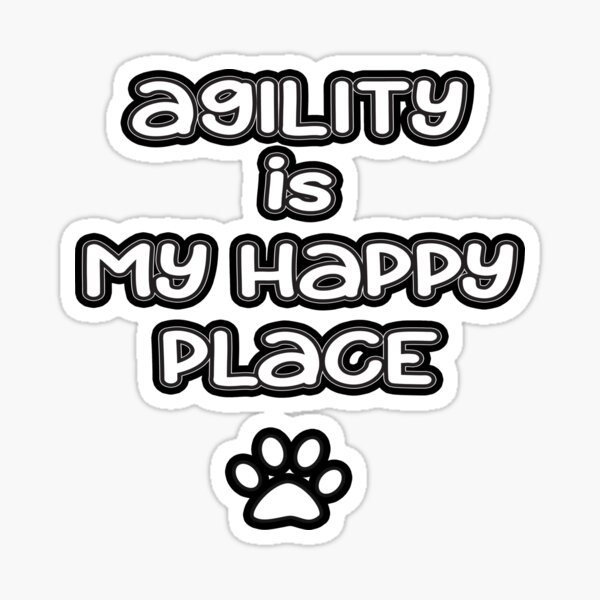 Dog Agility - Agility is my happy place Sticker