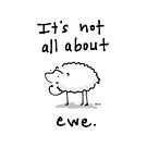 """It's Not All About Ewe"" (though sometimes it is) by Kenneth Molnar"