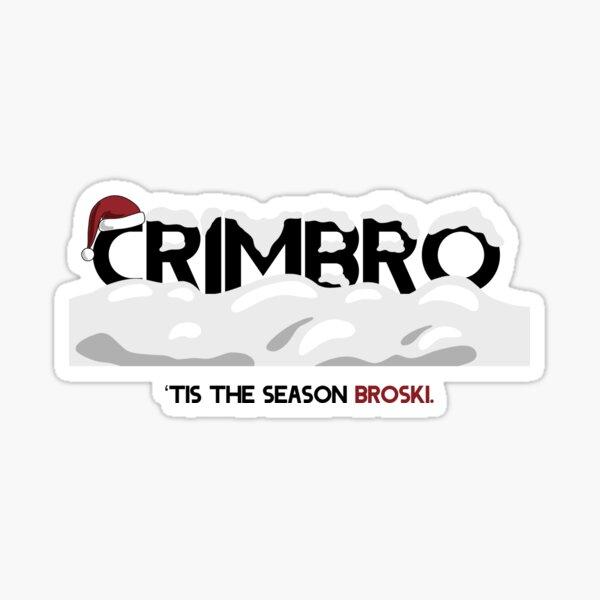 Crimbro, Tis the Season Broski Sticker