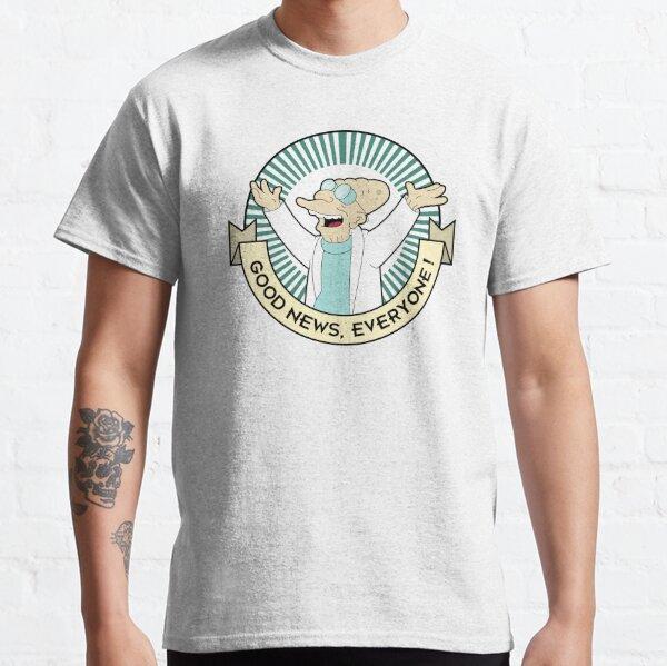 Professor Farnsworth - Good News Everyone! Classic T-Shirt