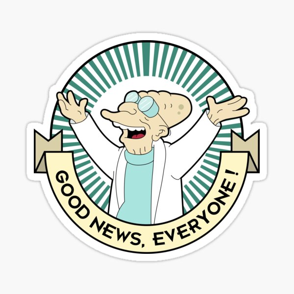 Profesor Farnsworth - ¡Buenas noticias para todos! Pegatina