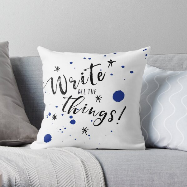 Write all the things! Throw Pillow