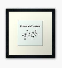 Fellowship of the Cyclohexane | Chemistry Joke Framed Print