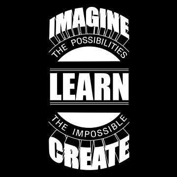 Imagine Learn Create by techwiz