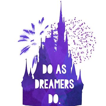 Do as Dreamers Do... by ShoeboxMemories