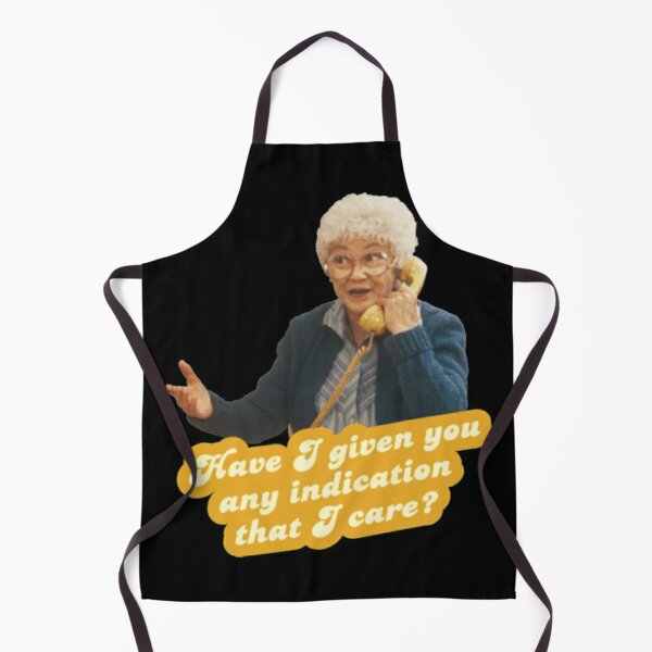 Golden Girls T-ShirtHave I given you any indication I care – Sophia, The Golden Girls Apron