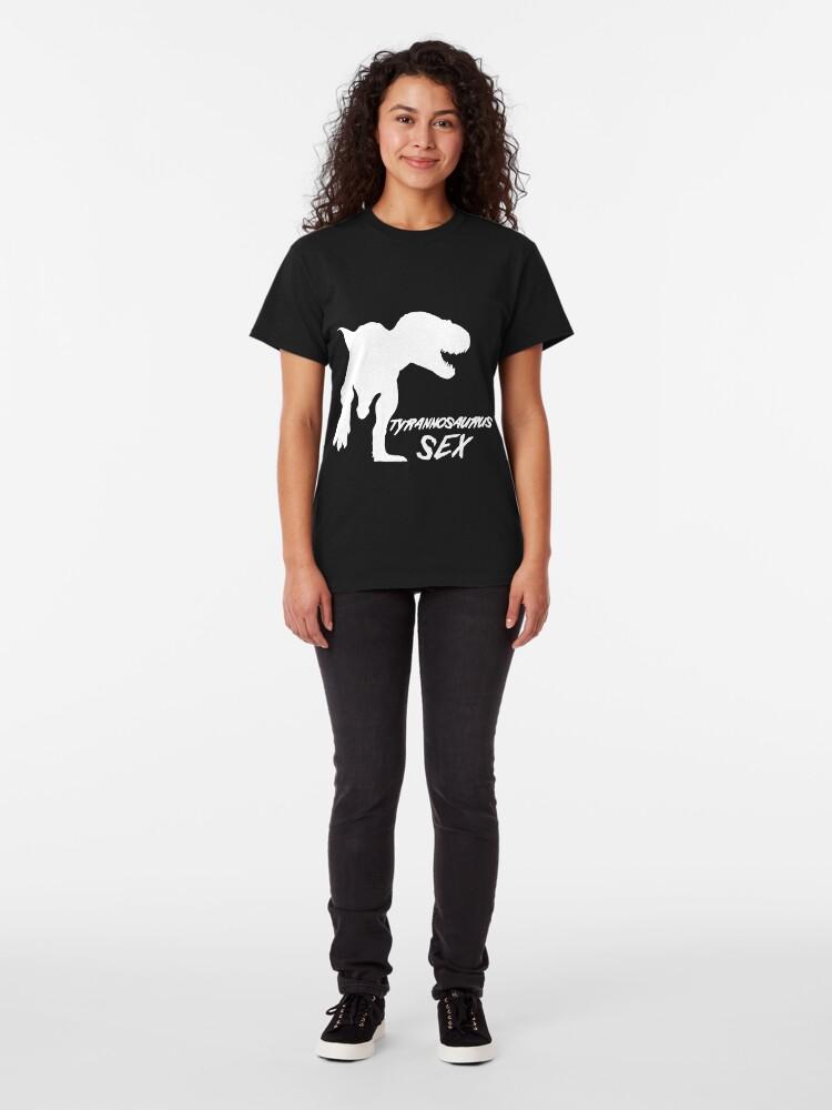 Alternate view of Tyrannosaurus Sex   Classic T-Shirt