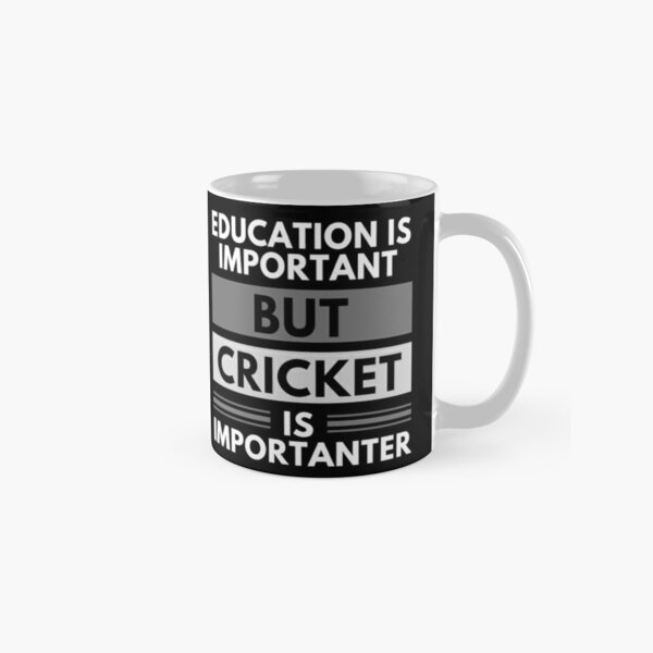 Education Is Important But Cricket Is Importanter Classic Mug