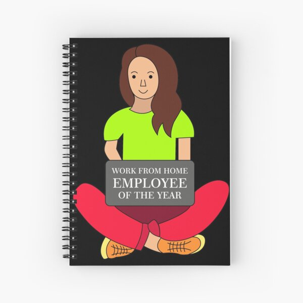 Work from home employee of the year :) Spiral Notebook