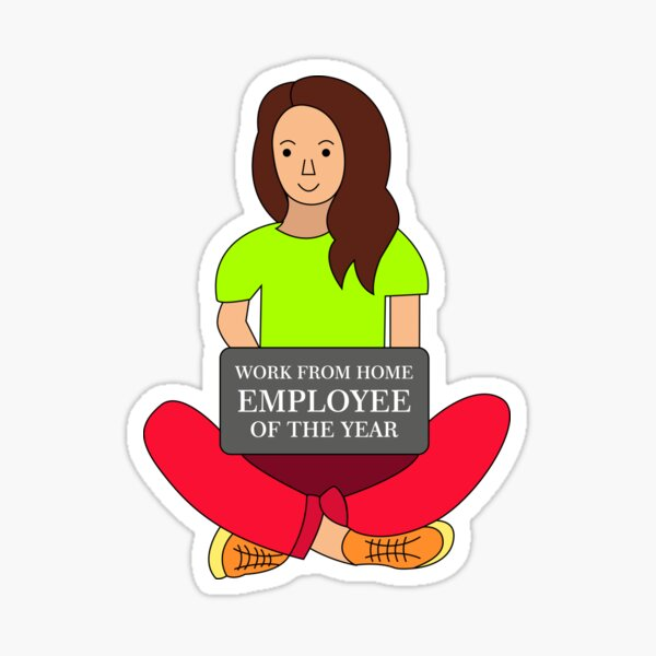 Work from home employee of the year :) Sticker