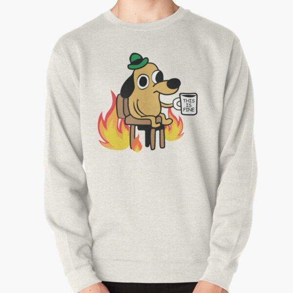 This Is Fine 2020 Dog Meme Pullover Sweatshirt