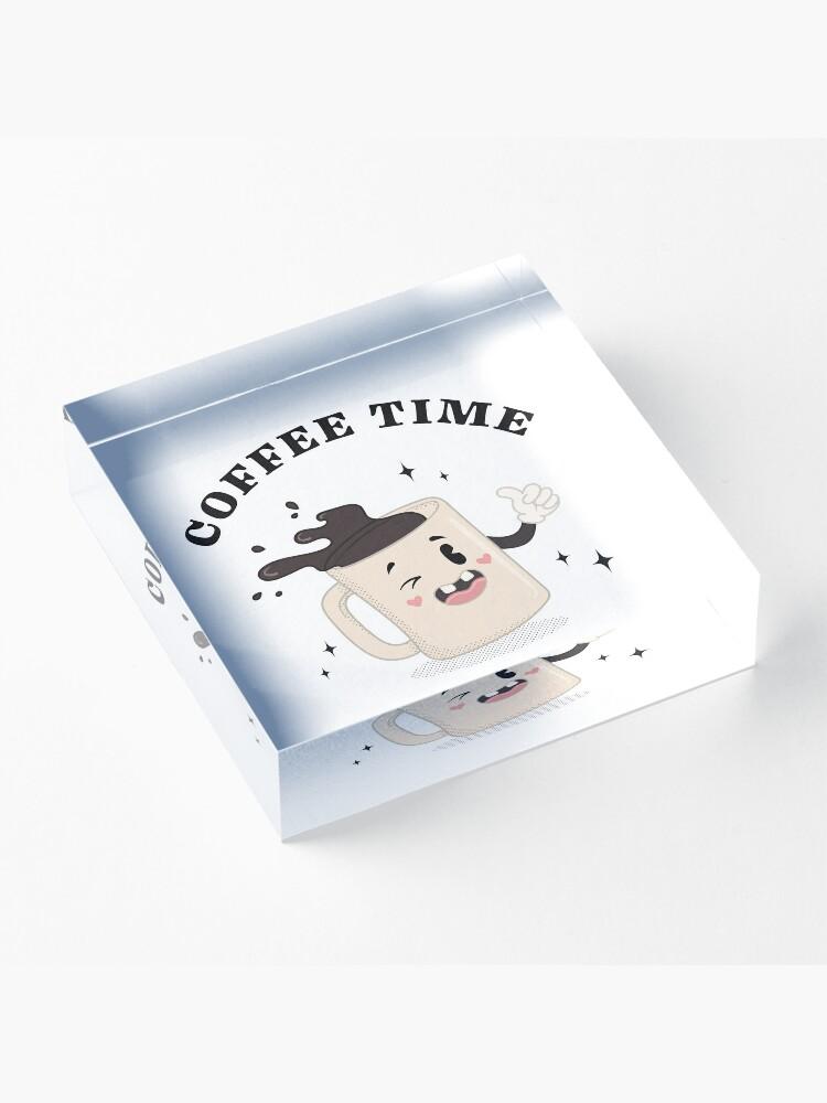 Alternate view of COFFEE TIME Acrylic Block