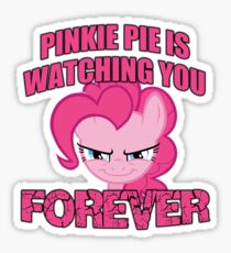 Pinkie Pie is Watching You Forever Sticker