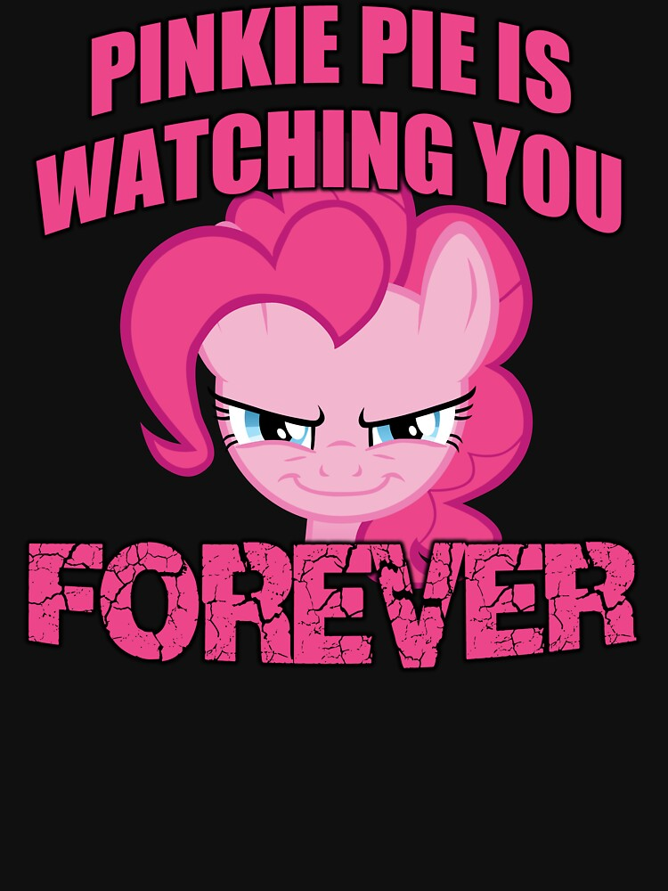 Pinkie Pie is Watching You Forever | Unisex T-Shirt