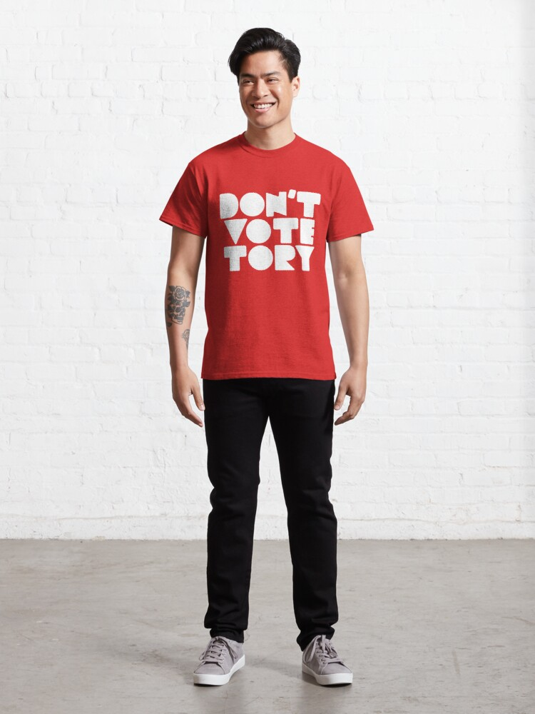 Alternate view of DON'T VOTE TORY (white) Classic T-Shirt