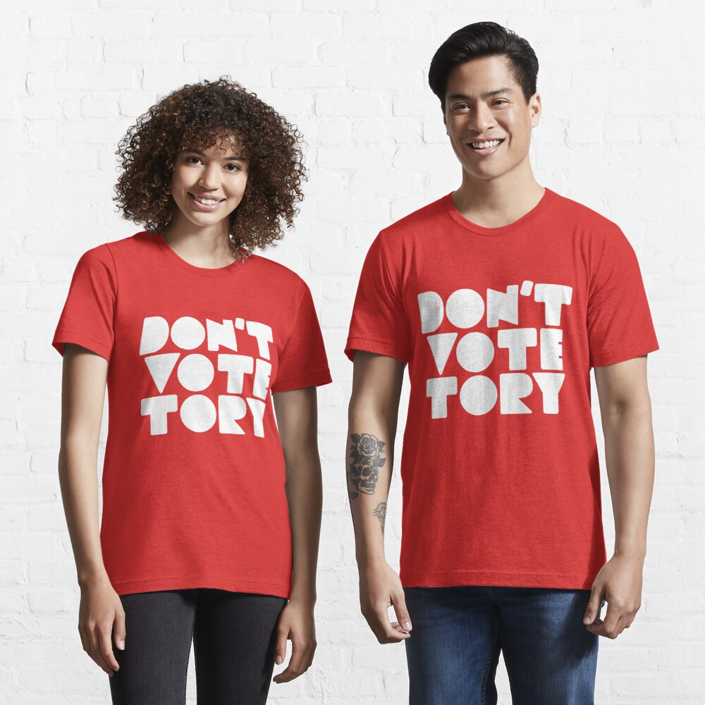 DON'T VOTE TORY (white) Essential T-Shirt