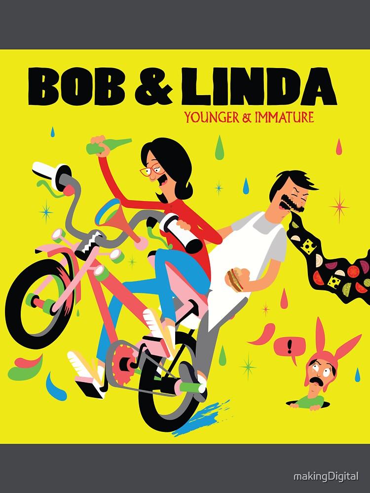 Bob & Linda - Younger & Immature by makingDigital