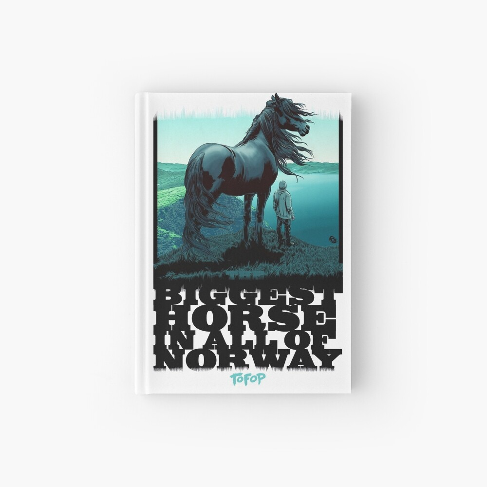 TOFOP - The Biggest Horse in ALL of Norway Hardcover Journal