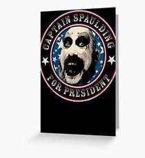 Captain Spaulding for President Greeting Card