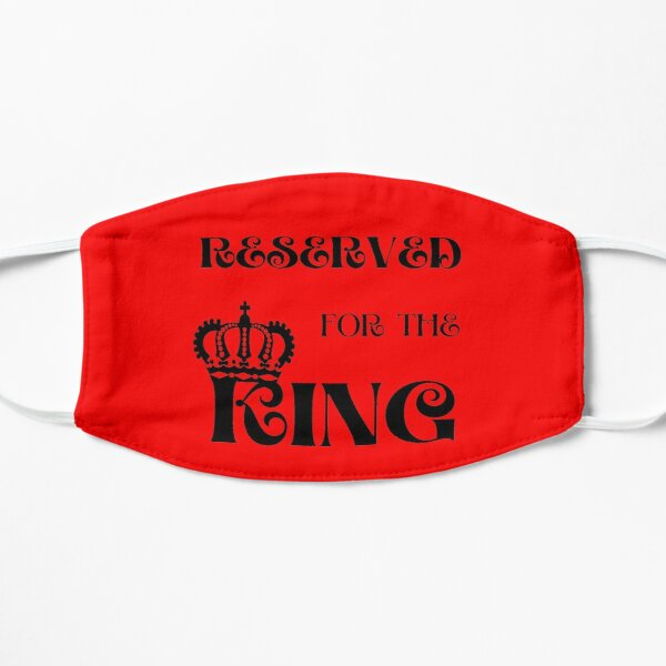 Reserved For the King   King Crown   Gift Ideas for Men Flat Mask