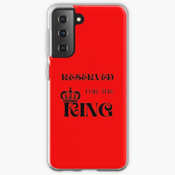 Reserved For the King | King Crown | Gift Ideas for Men Samsung Galaxy Soft Case