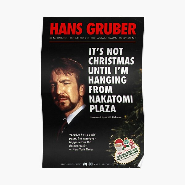 Hans Gruber - It's Not Christmas Until I'm Hanging From Nakatomi Plaza Poster